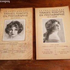 Libros antiguos: LA PRACTIQUE DES TIRAGES POSITIFS EN PHOTOGRAPHIE 1923 DUVIVIER 2 TOMOS FOTOGRAFIA ANTIGUA. Lote 146090584