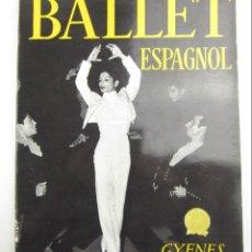 Libros antiguos: BALLET ESPAGNOL, FOTOGRAFÍAS DE JUAN GYENES, 1956, PARIS. 24,5X30CM. Lote 146513586