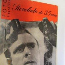 Libros antiguos: REVELADO DE 35 MM FOTO BIBLIOTECA - PERCY W. HARRIS - SEGUNDA EDICIÓN.. Lote 147541342