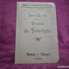 Libros antiguos: 1901, TRATADO DE FOTOTIPIA, ISAAC MORÁN, ROMO Y FÜSSEL EDITORES, MADRID. Lote 148335750