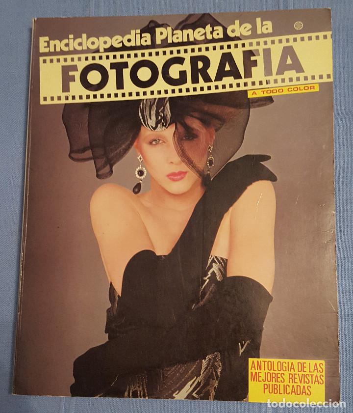 ENCICLOPEDIA PLANETA DE LA FOTOGRAFIA A TODO COLOR (Libros Antiguos, Raros y Curiosos - Bellas artes, ocio y coleccion - Diseño y Fotografía)