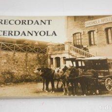 Libros antiguos: RECORDANT CERDANYOLA, RECULL FOTOGRÀFIC, 1995, GABRIEL ESCURSELL, RAMON PLA. 30X21,5CM. Lote 150341938