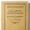 Libros antiguos: LEHNERT, G. - LAS ARTES INDUSTRIALES II. ÉPOCA GÓTICA Y RENACIMIENTO - BARCELONA 1933. Lote 150804033