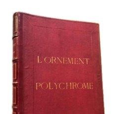 Libros antiguos: A. RACINET, L'ORNEMENT POLYCHROME – FIRMIN DIDOT – PARIS 100 PLANCHES - PLACAS LAMINAS ORIGINALES. Lote 151135338