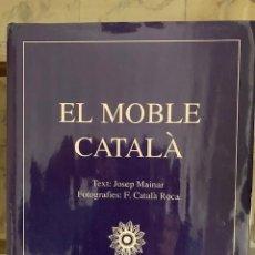 Libros antiguos: EL MOBLE CATALÀ. EDICIONS DESTINO (1976) TEXT JOSEP MAINAT. FOTOGRAFIES F. CATALÀ ROCA. Lote 151415474