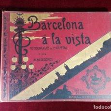 Libros antiguos: BARCELONA A LA VISTA FOTOGRAFIAS DE LA CAPITAL Y SUS ALREDEDORES - LIBRERIA ESPAÑOLA . Lote 153819422