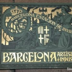 Libros antiguos: ALBUM DE BARCELONA ARTISTICA E INDUSTRIAL, ESTACION DE INVIERNO 1910 PUBLICIDAD, IMÁGENES. Lote 154769602