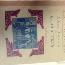Libros antiguos: J.HUGUET, LA FRAGUA ALBUN ARTISTICO DE CERRAJERIA. COMPLETO. Lote 155798526