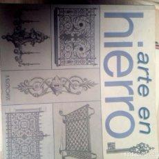 Libros antiguos: ARTE EN HIERRO, FORJA, HIERRO FORJADO. Lote 155802306