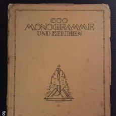 Libros antiguos: 600 MONOGRAMME UND ZEICHEN. ALEXANDER KOCH 1920.. Lote 156004074