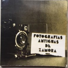 Libros antiguos: 216 FOTOGRAFIAS. LIBRO FOTOGRAFIAS ANTIGUAS DE ZAMORA. 1979. Lote 193837461