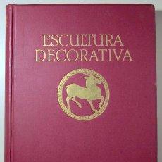 Libros antiguos: KÖSTER, AUGUSTO - ESCULTURA DECORATIVA. MODELOS DE LAS PRINCIPALES ÉPOCAS DEL ARTE, SELECCIONADOS PO. Lote 157687846