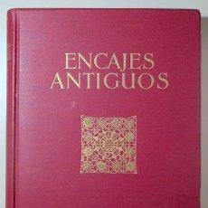 Libros antiguos: HENNEBERG, BARÓN ALFREDO DE - ENCAJES ANTIGUOS. SU ESTILO Y SU TÉCNICA - BARCELONA 1927 - MUY ILUST. Lote 157687906
