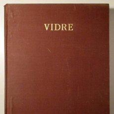 Libros antiguos: GUDIOL RICART, J. - ARTIÑANO, P.M. - VIDRE. RESUM DE LA HISTÒRIA DEL VIDRE. CATÀLEG DE LA COL·LECCIÓ. Lote 157687922