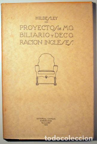 HILDESLEY - PROYECTOS DE MOBILIARIO Y DECORACIÓN INGLESES - BARCELONA 1929 - MUY ILUSTRADO (Libros Antiguos, Raros y Curiosos - Bellas artes, ocio y coleccion - Diseño y Fotografía)