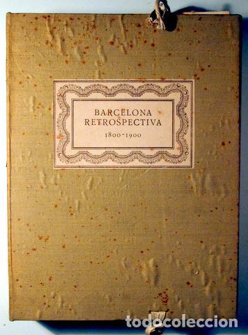 CAPMANY, A. - ÀLBUM FOTOGRÀFIC BARCELONA RETROSPECTIVA 1800-1900 - BARCELONA 1929 - 60 FOTOGRAFIES (Libros Antiguos, Raros y Curiosos - Bellas artes, ocio y coleccion - Diseño y Fotografía)