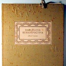 Libros antiguos: CAPMANY, A. - ÀLBUM FOTOGRÀFIC BARCELONA RETROSPECTIVA 1800-1900 - BARCELONA 1929 - 60 FOTOGRAFIES. Lote 157688078
