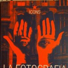 Libros antiguos: LA FOTOGRAFÍA DEL SIGLO XX. Lote 158914054