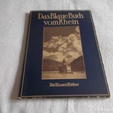 Libros antiguos: DAS BLAUE BUCH VON RHEIN EL LIBRO AZUL DEL RIN. Lote 160245206