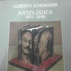 Libros antiguos: ALBERTO SCHOMMER ANTOLOGIA -1955-1998. Lote 160287754