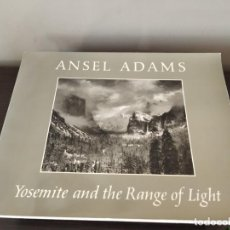Libros antiguos: YOSEMITE AND THE RANGE OF LUGHT - ANSEL ADANS. Lote 161722554