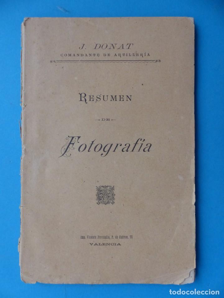 RESUMEN DE FOTOGRAFIA - J. DONAT COMANDANTE DE ARTILLERIA, AÑOS 1900-1920, VALENCIA (Libros Antiguos, Raros y Curiosos - Bellas artes, ocio y coleccion - Diseño y Fotografía)