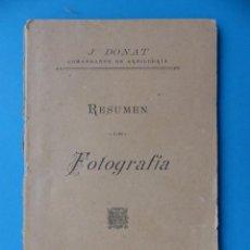 Libros antiguos: RESUMEN DE FOTOGRAFIA - J. DONAT COMANDANTE DE ARTILLERIA, AÑOS 1900-1920, VALENCIA. Lote 165607266