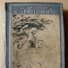 Libros antiguos: INDICATEUR DE LA PHOTOGRAPHIE - LAHURE (EDITEUR) / PARIS 1906. Lote 166318518