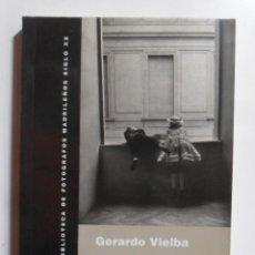 Libros antiguos: GERARDO VIELBA - BIBLIOTECA DE FOTOGRAFOS MADRILEÑOS SIGLO XX - OBRA SOCIAL CAJA MADRID - 1998. Lote 167673632