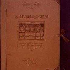Libros antiguos: EL MUEBLE INGLÉS. WILLIAM S. SIMONS. Lote 168458788