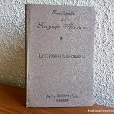 Libros antiguos: 1904 ENCICLOPEDIA DEL FOTÓGRAFO AFICIONADO 8 LA FOTOGRAFÍA EN COLORES. BRUNEL. Lote 169050640