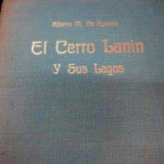 Libros antiguos: EL CERRO LANIN Y SUS LAGOS ALBERTO M. DE AGOSTINI BUENOS AIRES AÑO 1949. Lote 170180744