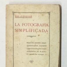 Libros antiguos: LA FOTOGRAFÍA SIMPLIFICADA. - CÁNOVAS, MAX.. Lote 123170786
