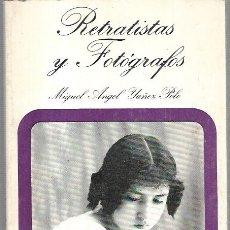 Libros antiguos: RETRATISTAS Y FOTOGRAFOS POR MIGUEL ANGEL YAÑEZ POLO. COSAS DE SEVILLA Nº8 1981. Lote 170918420