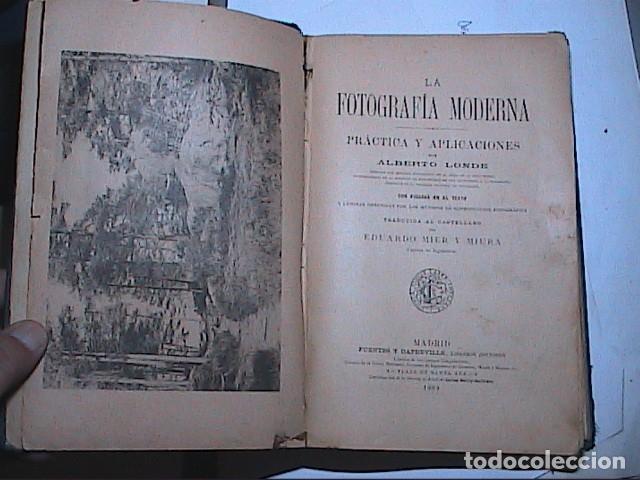Libros antiguos: LA FOTOGRAFIA MODERNA.1889. PRACTICA Y APLICACIONES. A.LONDER. - Foto 2 - 171756633