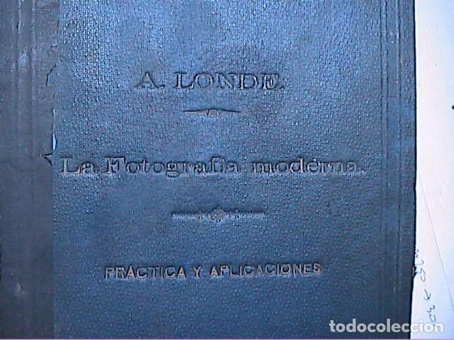 Libros antiguos: LA FOTOGRAFIA MODERNA.1889. PRACTICA Y APLICACIONES. A.LONDER. - Foto 10 - 171756633