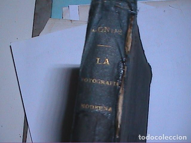 Libros antiguos: LA FOTOGRAFIA MODERNA.1889. PRACTICA Y APLICACIONES. A.LONDER. - Foto 11 - 171756633