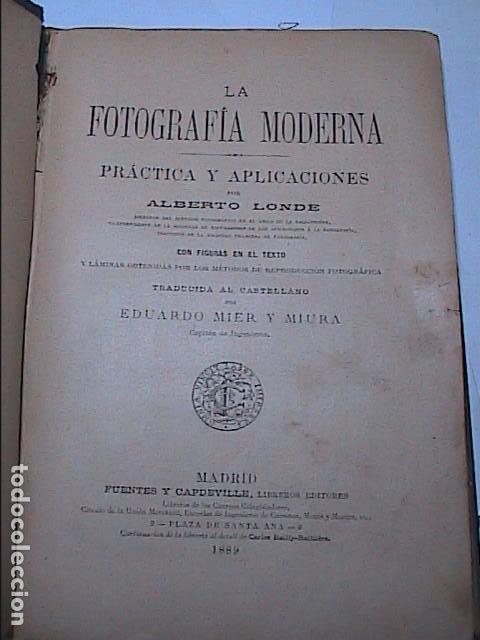 LA FOTOGRAFIA MODERNA.1889. PRACTICA Y APLICACIONES. A.LONDER. (Libros Antiguos, Raros y Curiosos - Bellas artes, ocio y coleccion - Diseño y Fotografía)