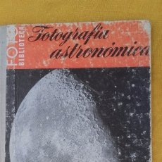 Libros antiguos: FOTOGRAFIA ASTRONOMICA. Lote 173121980