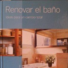 Libros antiguos: RENOVAR EL BAÑO. IDEAS PARA UN CAMBIO TOTAL.. Lote 173691202