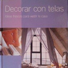 Libros antiguos: DECORAR CON TELAS. IDEAS FRESCAS PARA VESTIR LA CASA.. Lote 173691207