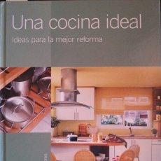 Libros antiguos: UNA COCINA IDEAL. IDEAS PARA LA MEJOR REFORMA.. Lote 173691212
