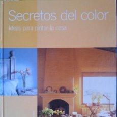 Libros antiguos: SECRETOS DEL COLOR. IDEAS PARA PINTAR LA CASA.. Lote 173691217
