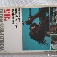 Libros antiguos: WORLD PRESS PHOTO 1985. Lote 196778251