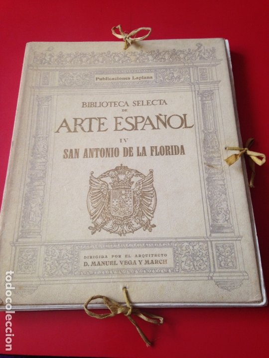 SAN ANTONIO DE LA FLORIDA. BIBLIOTECA SELECTA DE ARTE ESPAÑOL IV (Libros Antiguos, Raros y Curiosos - Bellas artes, ocio y coleccion - Diseño y Fotografía)