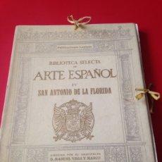 Libros antiguos: SAN ANTONIO DE LA FLORIDA. BIBLIOTECA SELECTA DE ARTE ESPAÑOL IV. Lote 176890959