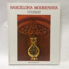 Libros antiguos: LIBRO - BARCELONA MODERNISTA - MELBA LEVICK - LLUÍS PERMANYER / N-9247. Lote 177896392