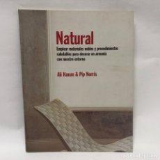 Libros antiguos: LIBRO - NATURAL - EMPLEAR MATEIRALES NOBLES Y PROCEDIMIENTOS SALUDABLES / N-9248. Lote 177896628
