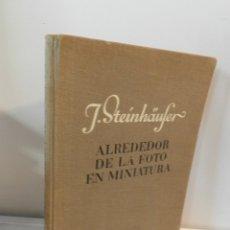 Libros antiguos: ALREDEDOR DE LA FOTO EN MINIATURA STEINHÄUSER, JULIO ED ELBE VERLAG, ALEMANIA LIBRO FOTOGRAFÍA. Lote 178059055