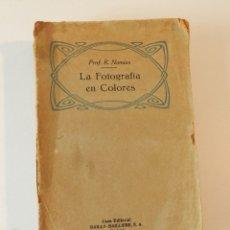 Libros antiguos: LA FOTOGRAFIA EN COLORES , RODOLFO NAMIAS, 1925 - RARO - LIBRO FOTOGRAFÍA. Lote 178060274